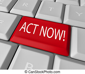 Act Now Red Key on Computer Keyboard Urgent Action - Act Now...