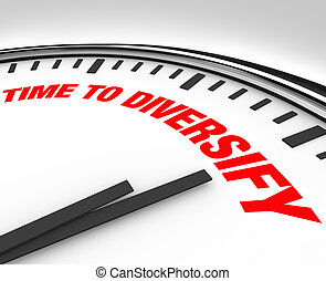 Time to Diversify Clock Manage Investment Risk - Spread your...