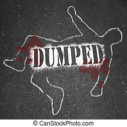 Dumped - Chalk Outline of Ex-Worker or Ex-Lover Break-Up - A...