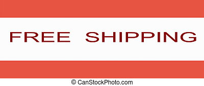 """Free shipping - The inscription \""""Free Shipping\"""" confirming..."""