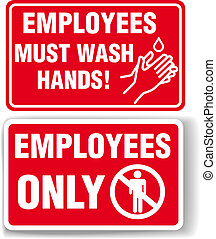 EMPLOYEES ONLY and WASH HANDS signs - EMPLOYEES ONLY and...