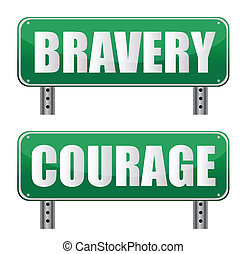 bravery & Courage road sign isolated on white.