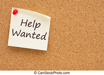 Help Wanted - A sticky note on a cork board with the words...