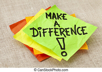 Make a difference reminder - Make a difference -motivational...