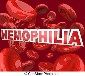 Hemophilia Disorder Disease Word in Blood Stream in Red...