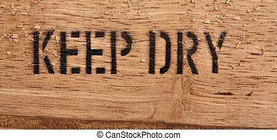 """""""Keep dry"""" on wood"""