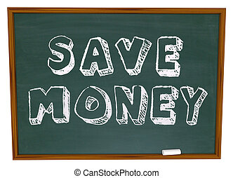 Save Money Words on Chalkboard Education Savings - Save...