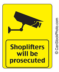 Shoplifters will be prosecuted Warning illustration