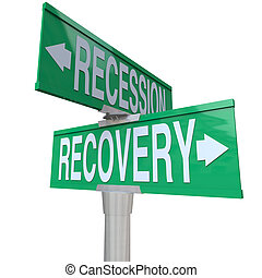 Recession Recovery Street Signs Economy Growth - A green...