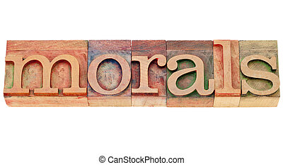morals word in lettepress type - ethics concept - morals -...