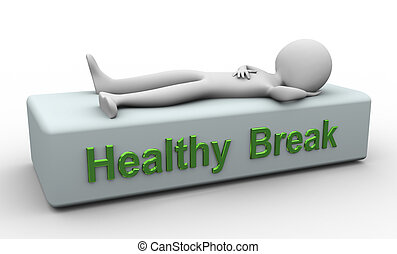 3d man - rest time - 3d render of buzzword 'healthy break