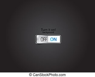 Vector turn on background - Vector illustration for your...