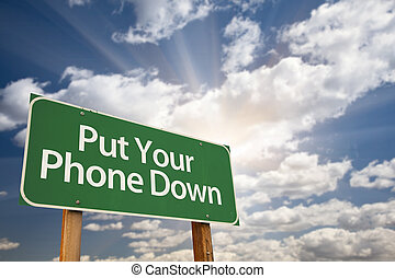 Put Your Phone Down Green Road Sign with Dramatic Sky,...