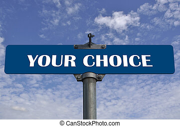 Your choice road sign