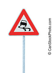 Slippery when wet road sign, isolated signpost traffic -...