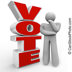 Vote Thinking Person Stands Beside Word Considering Options...