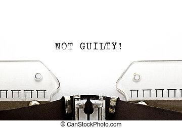 Typewriter NOT GUILTY - Concept image with NOT GUILTY...