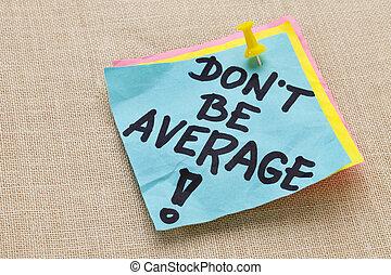 faça, não, ser, média, -,...