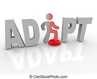 Adapt - Man Steps on Button Changes for Success - A man...