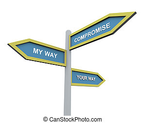 Different way or compromise - 3d road sign of text my wayr,...