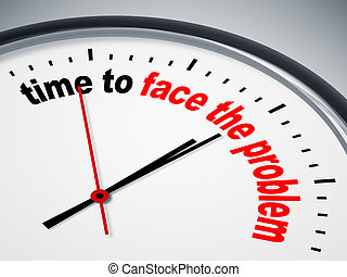 time to face the problem - An image of a nice clock with...