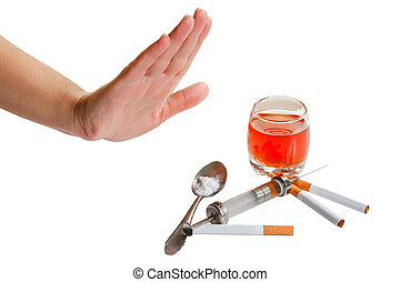 Hand rejects cigarette, alcohol and narcotic. Stop narcotic.