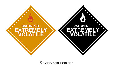 Warning Extremely Volatile sign in colors and balck and...