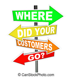 Where Did Your Customers Go Signs - Finding Lost Customer Base