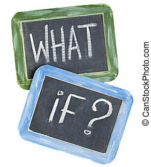 what if question - white chalk text on two vintage slate...