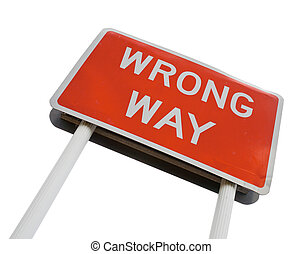 Wrong Way signpost - Red Wrong Way road sign on white...