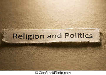 Religion and Politics - Religion and politics concept.