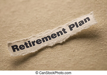 Retirement Plan - Picture of words retirement plan