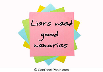 """text """"Liars need good memories"""" written by hand font on bunch of colored sticky notes"""