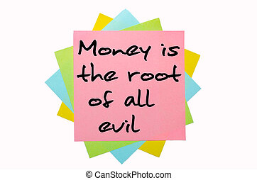 text quot;Money is the root of all evilquot; written by hand...
