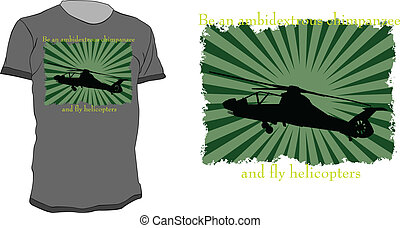 T-shirt design with comanche helicopter and quote - be an...