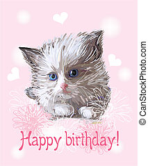 Happy birthday greeting card with fluffy little kitten on...