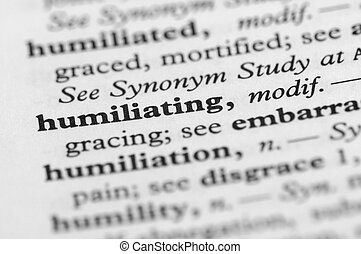 Dictionary Series - Humiliating