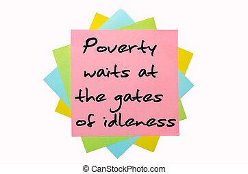 """text """"Poverty waits at the gates of idleness"""" written by..."""