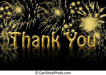 Thank You - The words thank you in gold with fireworks in...