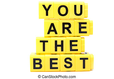 You are the best - An image of yellow blocks with words you...