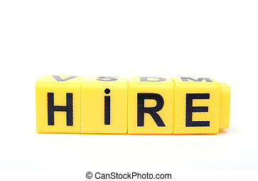 Hire - An image of yellow blocks with word ''hire'' on them