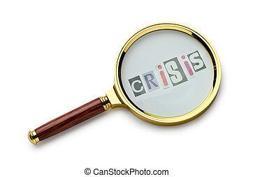 Crisis concept with magnifying glass