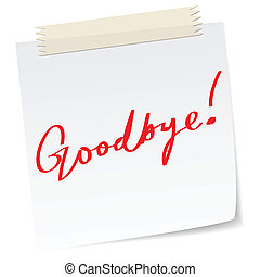 goodbye - Goodbye message on a paper note, in handwriting...