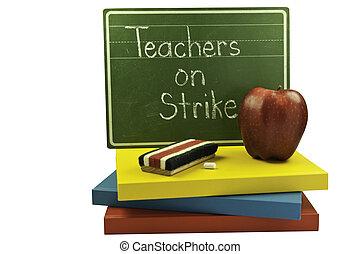 Teachers on Strike - Chalk board with teachers on STRIKE...