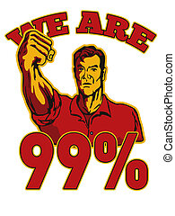 We are 99 Occupy Wall Street American Worker - retro style...