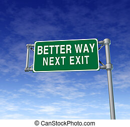 Better way highway street sign representing improved...