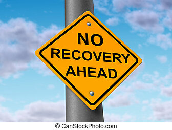 No recovery ahead - Economy recovery symbol represented by a...