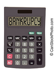 """Old calculator on white background showing text """"bankrupcy""""..."""