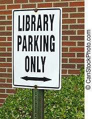 """LIBRARY PARKING SIGN - A """"library parking only"""" sign set on..."""