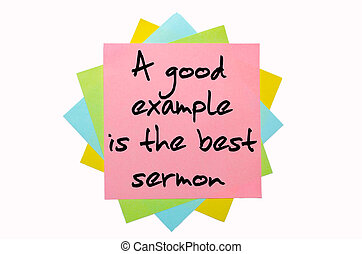 """text """"A good example is the best sermon"""" written by hand..."""